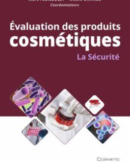 Evaluation des produits cosmétiques : La Sécurité