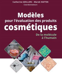 Modèles pour l'évaluation des produits cosmétiques: De la molécule à l'humain