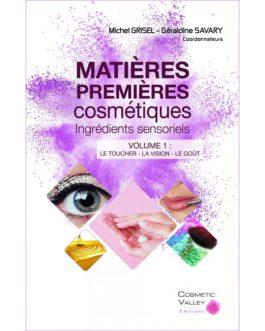 Matières premières cosmétiques – Ingrédients sensoriels – La vision, le toucher, le goût