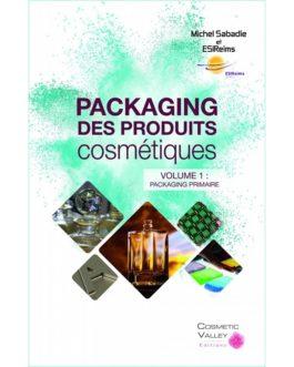 Packaging des produits cosmétiques – Volume 1 : Packaging primaire