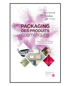 Packaging des produits cosmétiques – Volume 2 : Packaging secondaire